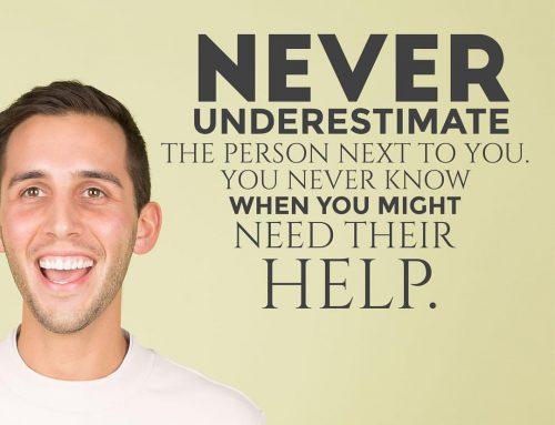 Never Underestimate…