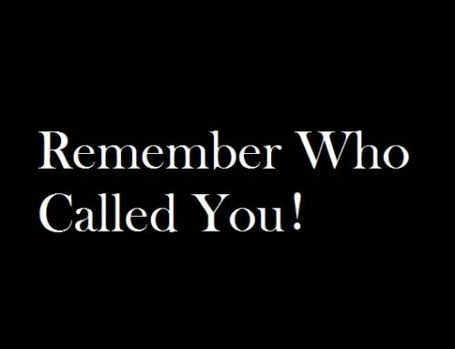 Remember Who Called You!