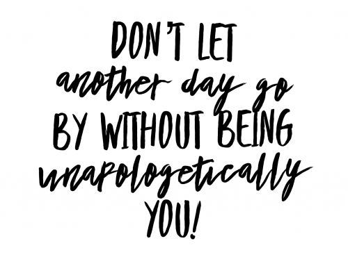 Unapologetically You!
