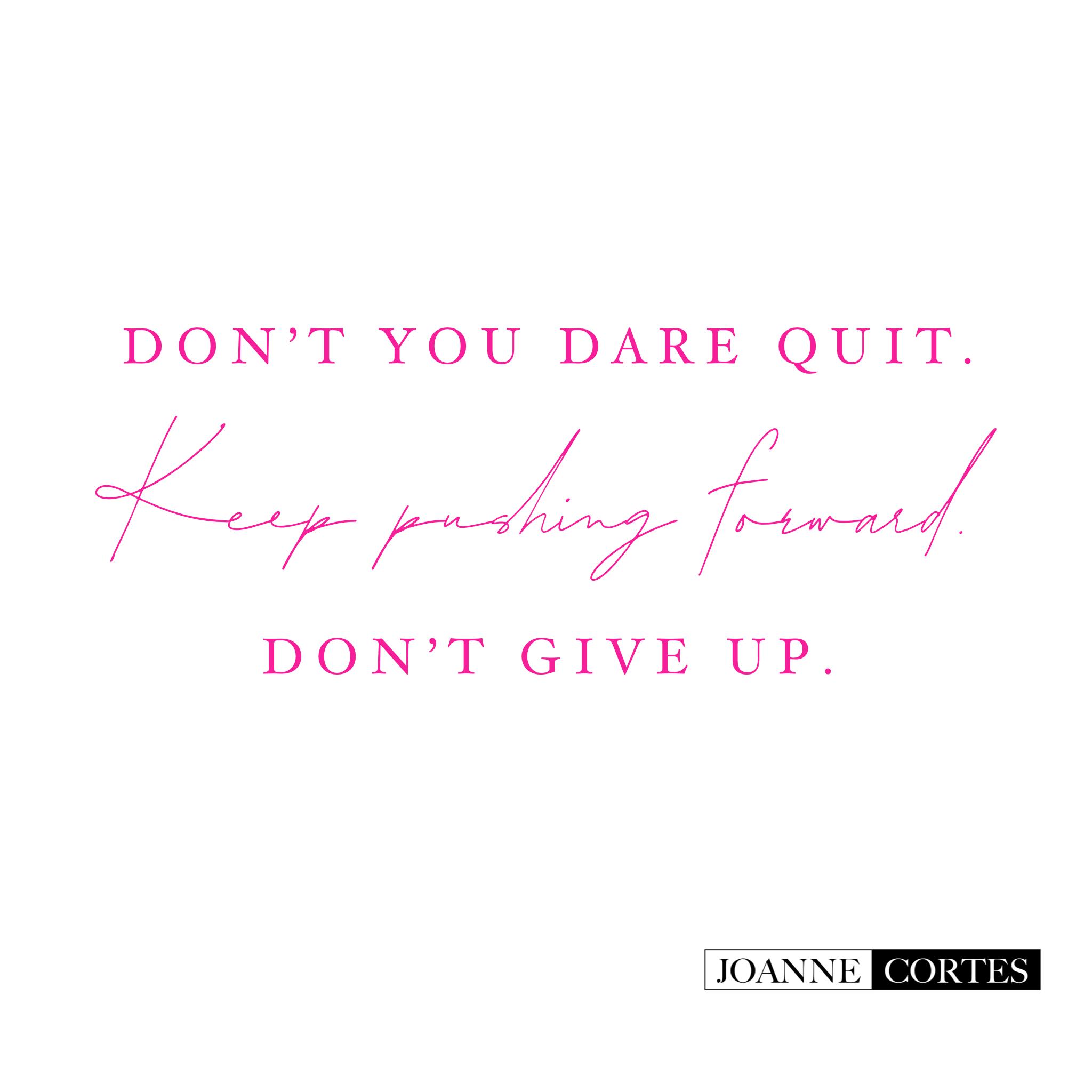 Don't quit…